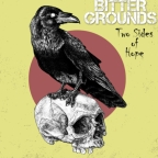 """Bitter Grounds- """"Two Sides Of Hope"""""""