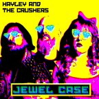 Haley and The Crushers – Jewel Case