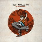 Debt Neglector – 'The Kids Are Pissed'