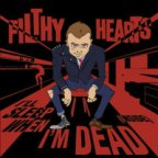 Filthy Hearts- I'll Sleep When I'm Dead (Inside)