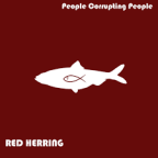 "People Corrupting People – Animal Farm Chronicles – ""Red Herring"" EP"