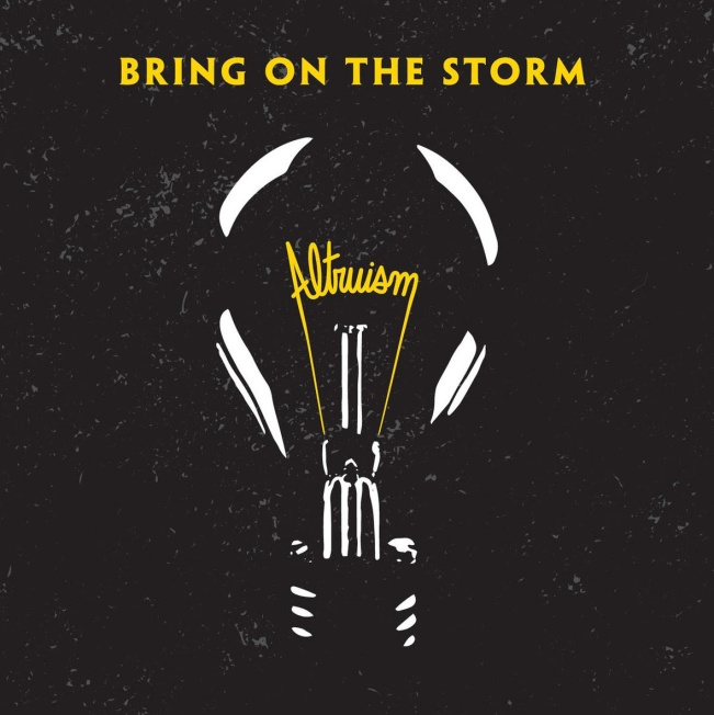 Bring On The Storm – Altruism