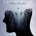 "Call It A Day – ""Mind The Gap"""