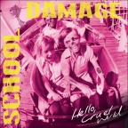 School Damage – Hello Cruel World