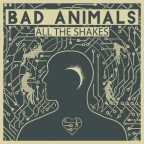 "Is grunge back? Seattle's Bad Animals Bring It All With Their New Album, ""All The Shakes"""