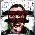 "Corporate Citizen Release New Album, ""A Brief Moment Of Sanity"" Out Now Via El Topo Records"