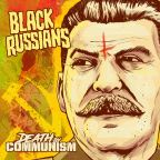 "Marty, The Russians Are Coming! The Black Russians Drop New Album – ""Death By Communism"" Via Outloud! Records on 3/11/19"