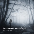 "Gothic Post Punk Rockers Married A Dead Man Set To Release New Album, ""Awakening"" at Goosetown Tavern on 11/22"