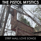 """The Pistol Mystics Win Best 2018 """"Punk Band"""" From Cincinnati Beat And Drop New Release Recorded By Joe Queer, """"Strip Mall Love Longs"""""""
