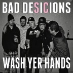 Colorado Based Bad Desicions Releases 20 Second Hand Washing Track To Help Fight COVID-19